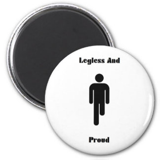 Legless And Proud Magnet