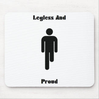 Legless And Proud Mousemat Mouse Pad
