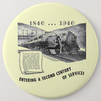 Lehigh Valley Railroad-A Second Century of Service Button