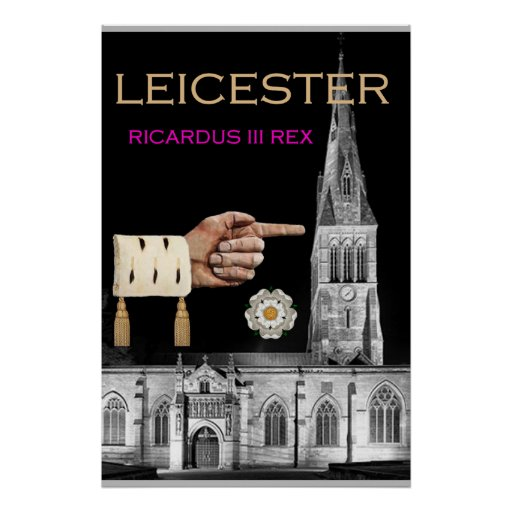 """""""Leicester Cathedral is mine!"""" says Richard III Poster"""