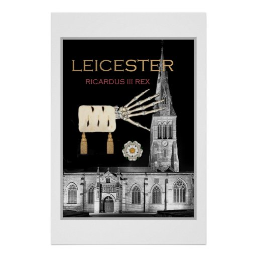 """""""Leicester Cathedral is mine!"""" says Richard III Posters"""