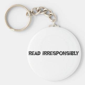 Leído irresponsable llavero redondo tipo pin