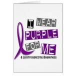LEIOMYOSARCOMA I Wear Purple For Me 37 Greeting Card