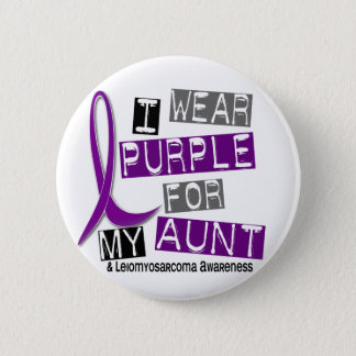 LEIOMYOSARCOMA I Wear Purple For My Aunt 37 Pinback Button