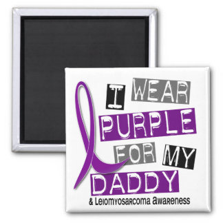 LEIOMYOSARCOMA I Wear Purple For My Daddy 37 Magnet