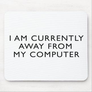 Lejos de mi ordenador tapete de raton