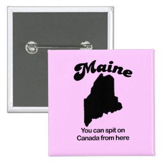 Lema de Maine - usted puede escupir en Canadá de a Pin