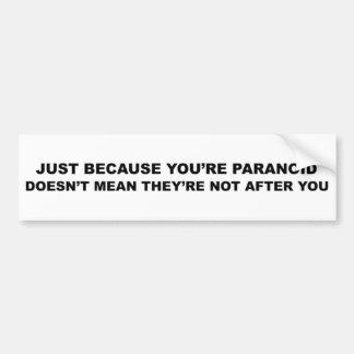 ¡Lema divertido de la paranoia! Pegatina De Parachoque