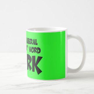 Lema liberal anti divertido del trabajo tazas de café