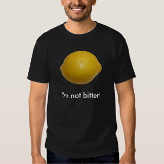 Lemon, I'm not bitter! [t-shirt] T Shirt