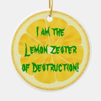 Lemon Zester of Destruction! Ceramic Ornament