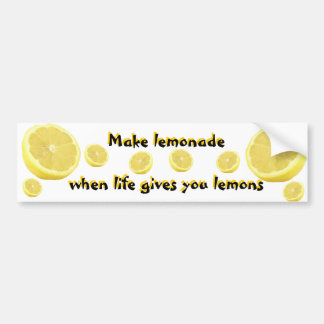 Lemonade - when life gives you lemons car bumper sticker