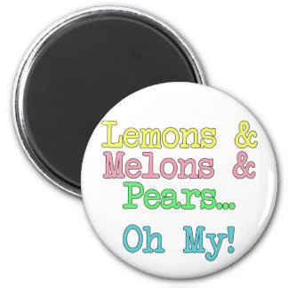 Lemons, Melons, and Pears...Oh My 2 Inch Round Magnet