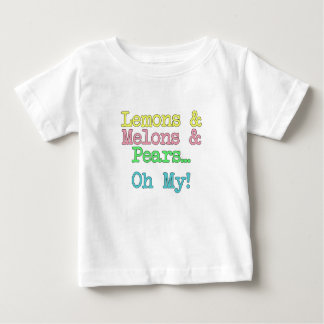 Lemons, Melons, and Pears...Oh My Infant T-shirt