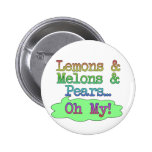 Lemons, Melons, Pears, Oh My! Pinback Buttons