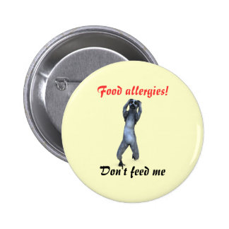 Lemur, Food allergies!, Don't feed me Pinback Button