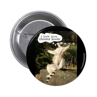 Lemur Love You This Much Funny  Fathers Day Pinback Button