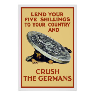 Lend Your Shillings -- Crush The Germans Poster