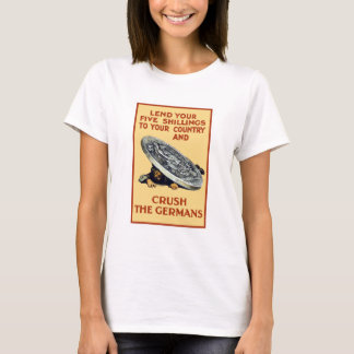 Lend Your Shillings -- Crush The Germans T-Shirt