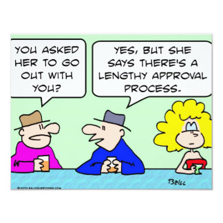 lengthy approval process dating card