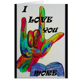 Lenguaje de signos americano del ASL TE AMO MÁS Tarjeta De Felicitación