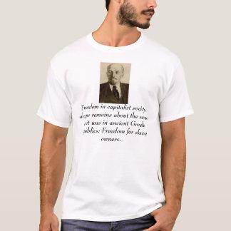 lenin, Freedom in capitalist society always rem... T-Shirt