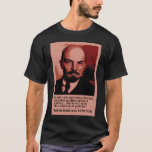 lenin on politics T-Shirt