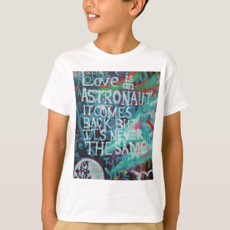 Lennon Wall, Love is like an astronaut graffiti T-Shirt