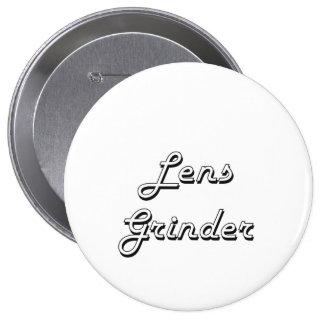 Lens Grinder Classic Job Design 4 Inch Round Button