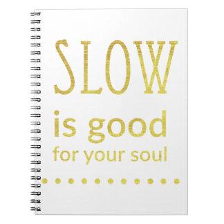 Lento es bueno para su oro del cuaderno el | del