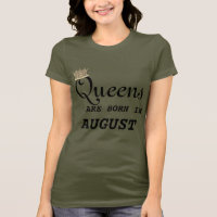 Leo Women Are Queens August T-Shirt