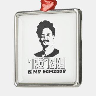 Leon Trotsky is my homeboy Metal Ornament