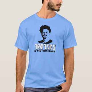 Leon Trotsky is my homeboy T-Shirt