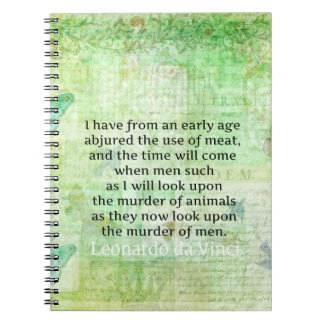 Leonardo da Vinci  Animal Rights quote vegan Note Books