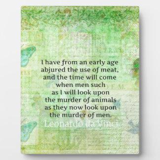 Leonardo da Vinci  Animal Rights quote vegan Plaque