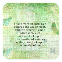 Leonardo da Vinci  Animal Rights quote vegan Square Sticker