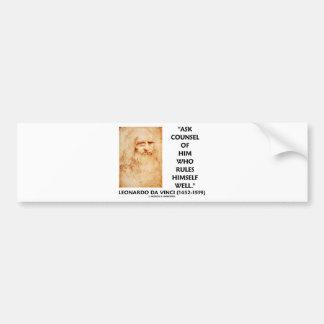 Leonardo da Vinci Ask Counsel Who Rules Himself Bumper Stickers