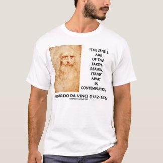 Leonardo da Vinci Senses Reason Stands Apart Quote T-Shirt