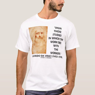 Leonardo da Vinci Shun Studies Work Quote T-Shirt