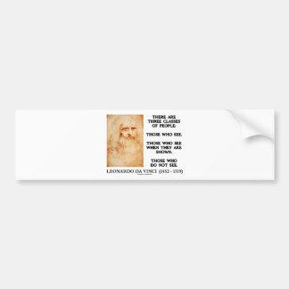 Leonardo da Vinci Three Classes Of People Quote Bumper Stickers