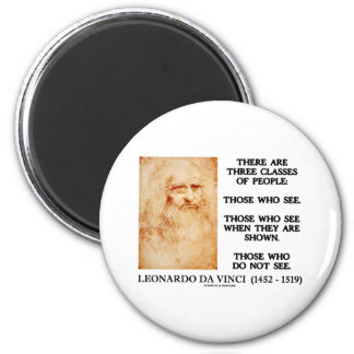 Leonardo da Vinci Three Classes Of People Quote Magnets