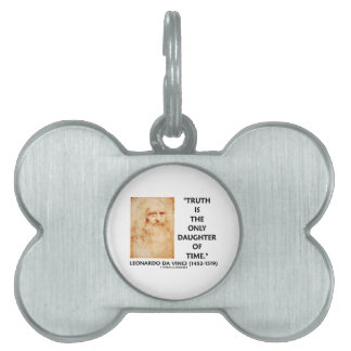 Leonardo da Vinci Truth Is The Only Daughter Time Pet Name Tag