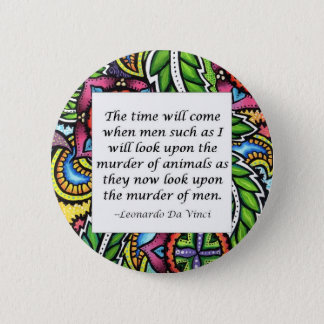 Leonardo Da Vinci vegetarian quote Pinback Button