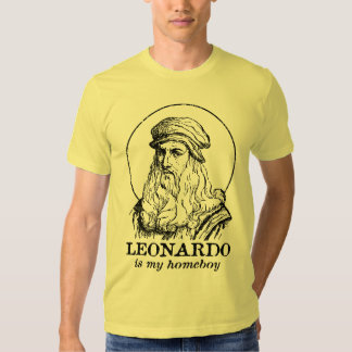 Leonardo is My Homeboy T Shirt