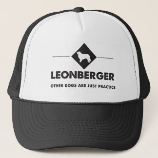 Leonberger - Other dogs are practice Trucker Hat
