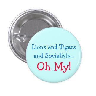 ¡Leones y tigres y socialistas oh mis! Pin Redondo 2,5 Cm