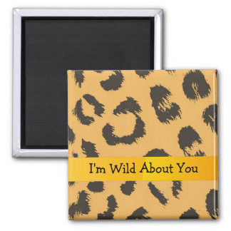 Leopard Pattern with Cute Saying 2 Inch Square Magnet