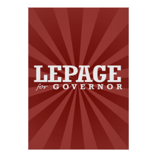 LEPAGE FOR GOVERNOR 2014 POSTERS