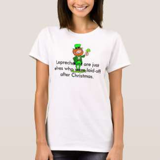 Leprechauns Are Just Eleves Ladies Holiday Tee