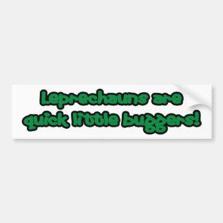 Leprechauns are Quick Little Buggers Bumper Sticker